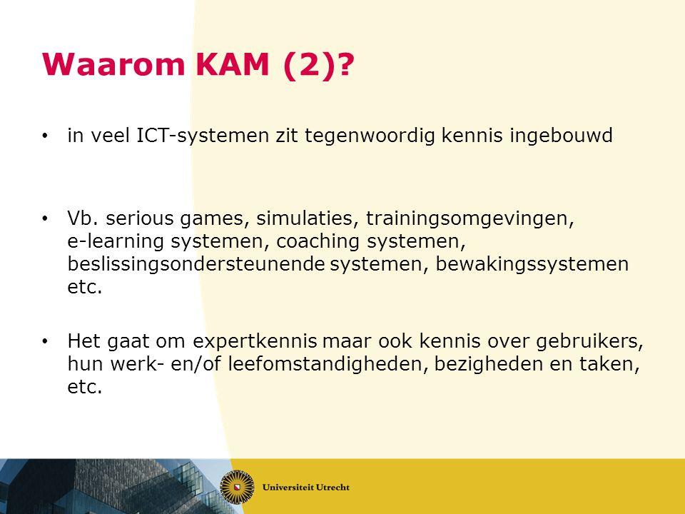 Waarom KAM (2). in veel ICT-systemen zit tegenwoordig kennis ingebouwd Vb.