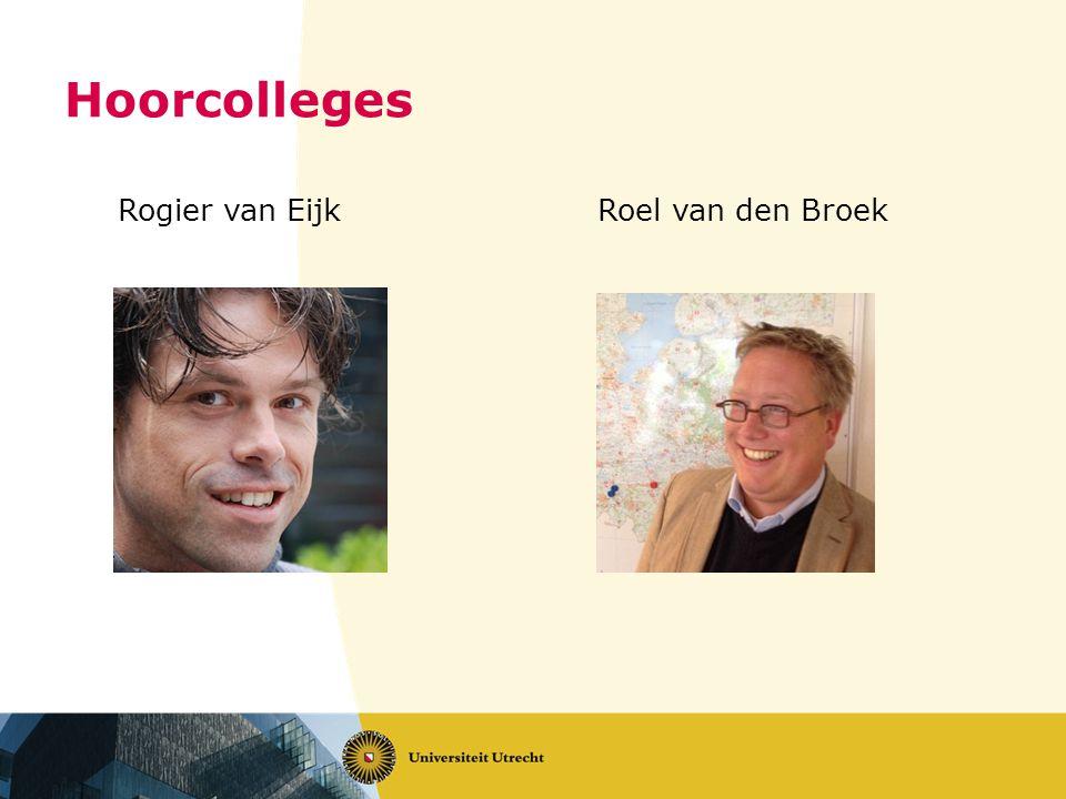 Hoorcolleges Rogier van Eijk Roel van den Broek