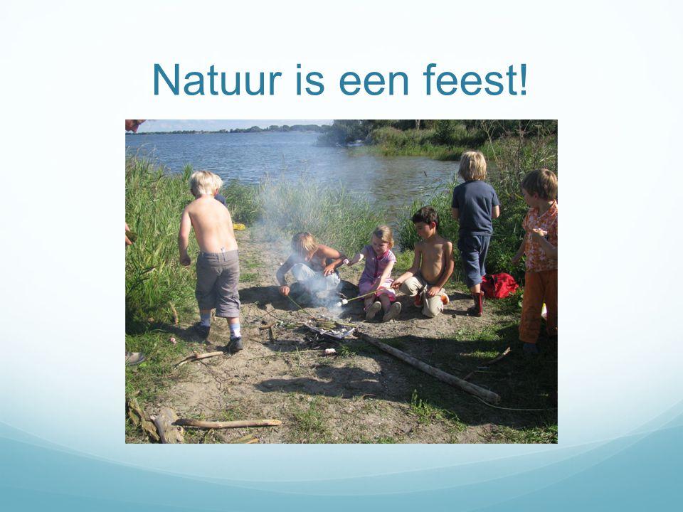 Wat maakt natuur tot een feest? Ongedwongen Doen Samen Plezier Schoonheid Eten en drinken