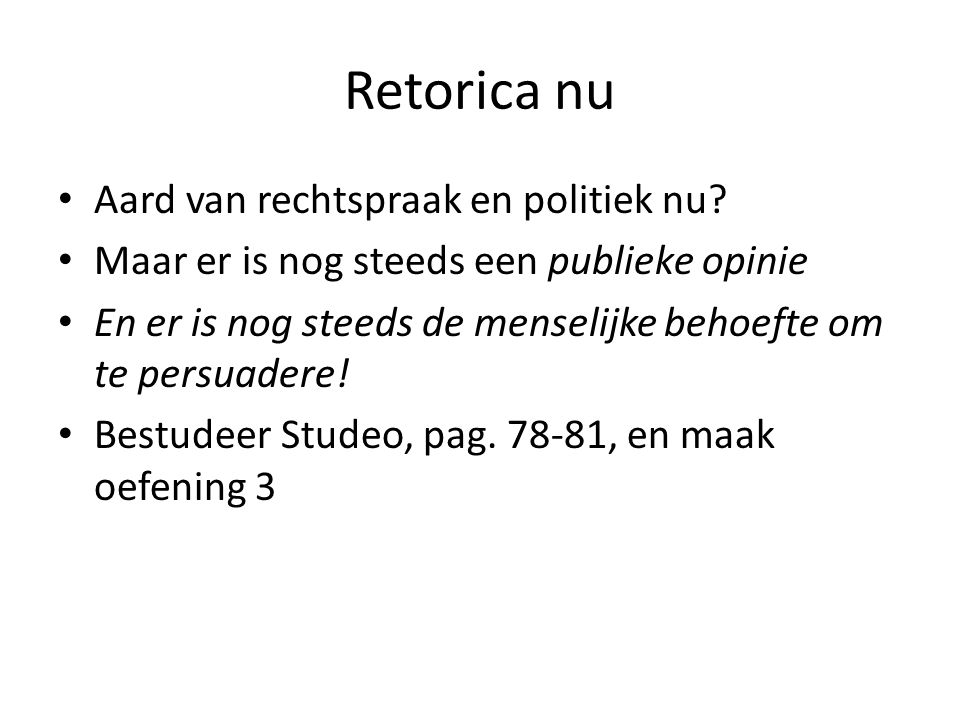 Retorica nu Aard van rechtspraak en politiek nu.