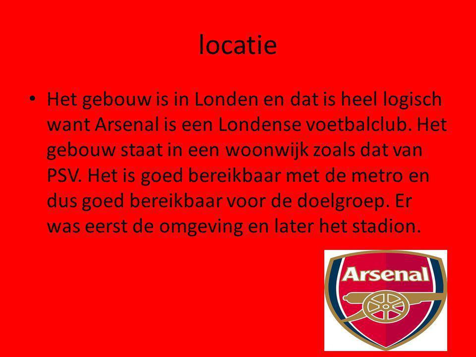 locatie Het gebouw is in Londen en dat is heel logisch want Arsenal is een Londense voetbalclub. Het gebouw staat in een woonwijk zoals dat van PSV. H