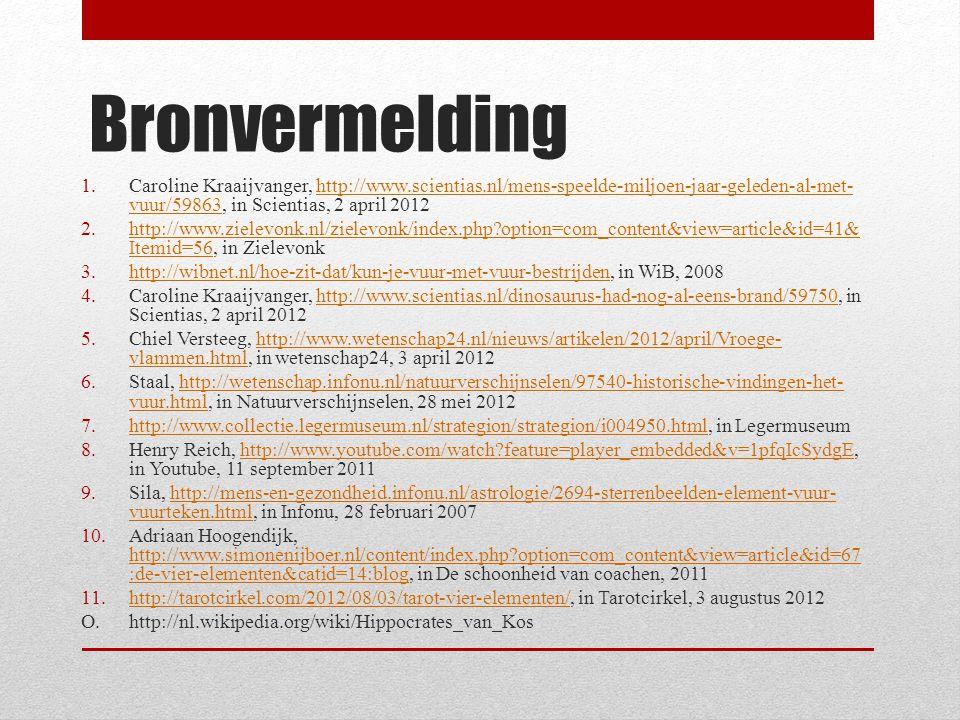 Bronvermelding 1.Caroline Kraaijvanger, http://www.scientias.nl/mens-speelde-miljoen-jaar-geleden-al-met- vuur/59863, in Scientias, 2 april 2012http:/