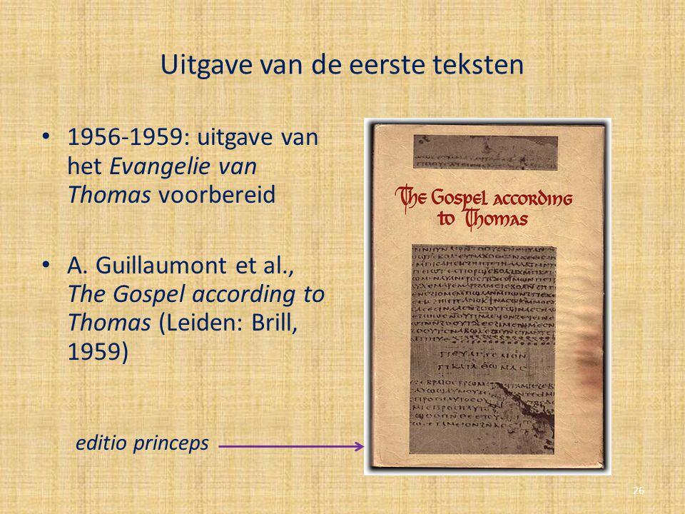 Uitgave van de eerste teksten 1956-1959: uitgave van het Evangelie van Thomas voorbereid A. Guillaumont et al., The Gospel according to Thomas (Leiden