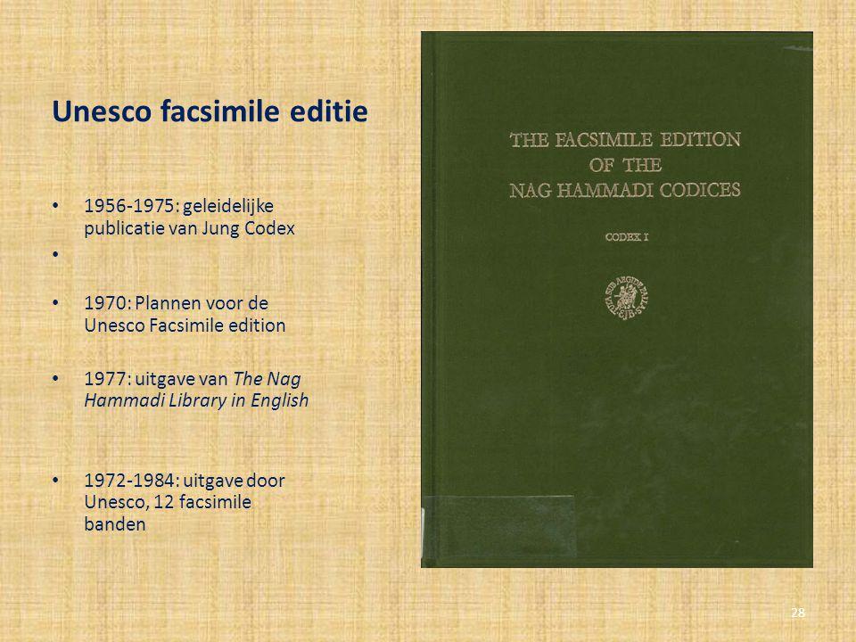 Unesco facsimile editie 1956-1975: geleidelijke publicatie van Jung Codex 1970: Plannen voor de Unesco Facsimile edition 1977: uitgave van The Nag Ham