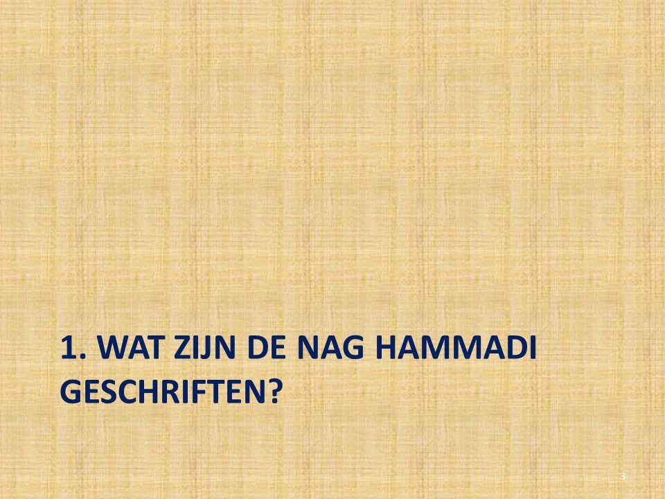 Nag Hammadi Bibliotheek Nag Hammadi collectie: 12 papyrus codices Begraven in de 4 e eeuw, waarschijnlijk na 367 CE Bevat 51 geschriften in het Koptisch Terminus ante quem: medio 4 e eeuw – Datum: kartonnage brieven en documenten 44