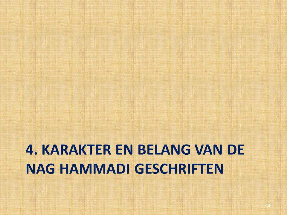 4. KARAKTER EN BELANG VAN DE NAG HAMMADI GESCHRIFTEN 48
