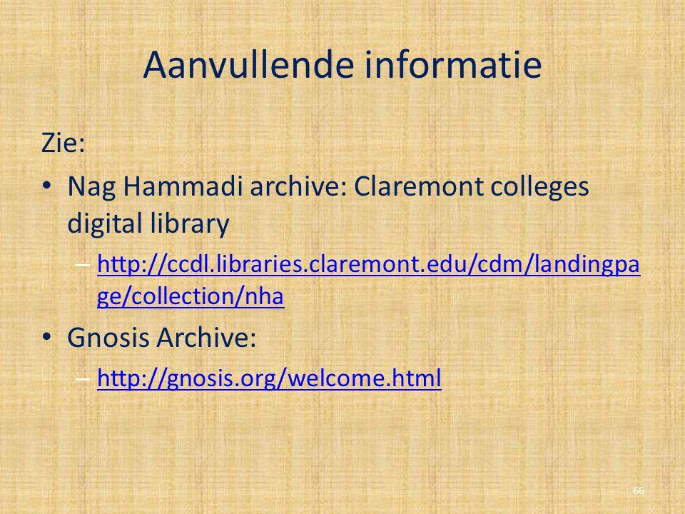 Aanvullende informatie Zie: Nag Hammadi archive: Claremont colleges digital library – http://ccdl.libraries.claremont.edu/cdm/landingpa ge/collection/