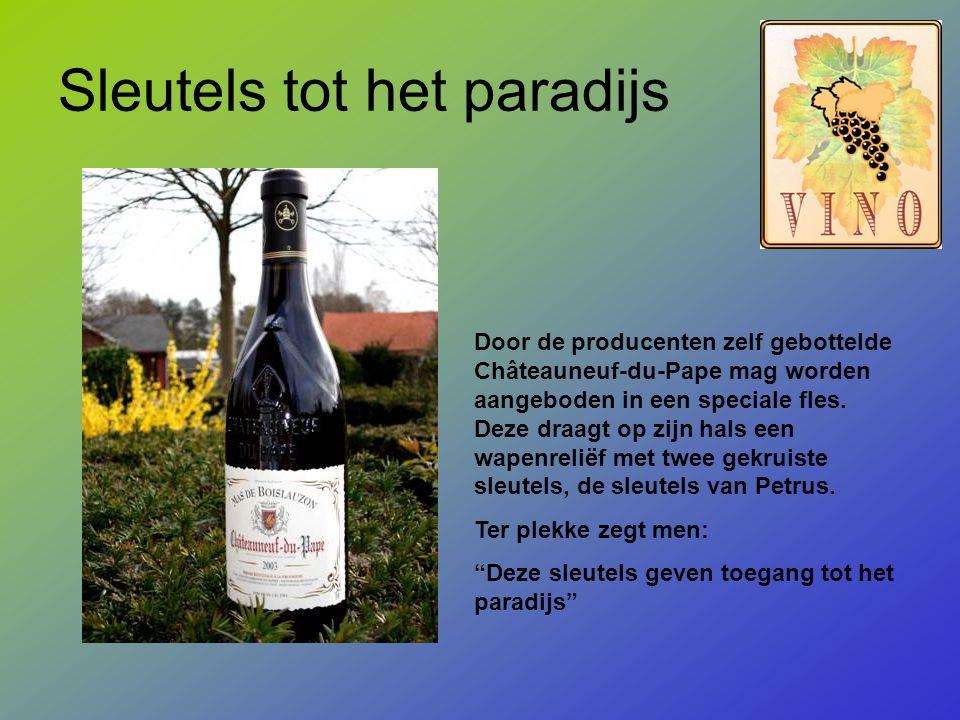 Sleutels tot het paradijs Door de producenten zelf gebottelde Châteauneuf-du-Pape mag worden aangeboden in een speciale fles.