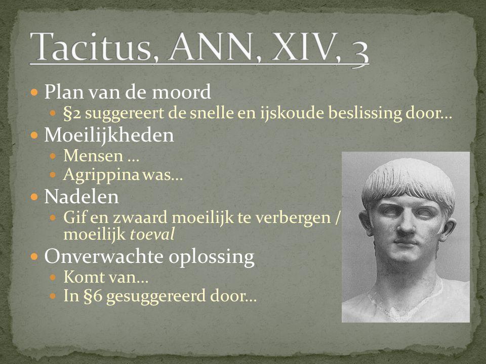 Plan van de moord §2 suggereert de snelle en ijskoude beslissing door… Moeilijkheden Mensen … Agrippina was… Nadelen Gif en zwaard moeilijk te verberg