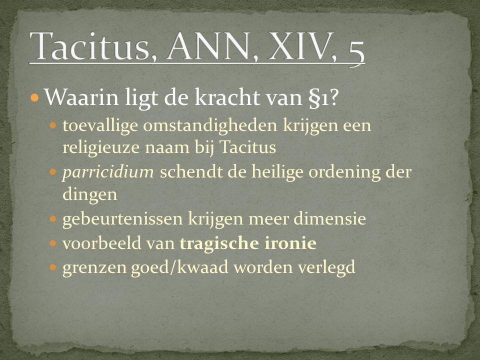 Waarin ligt de kracht van §1? toevallige omstandigheden krijgen een religieuze naam bij Tacitus parricidium schendt de heilige ordening der dingen geb
