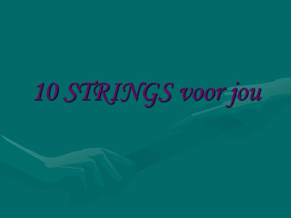 10 STRINGS voor jou