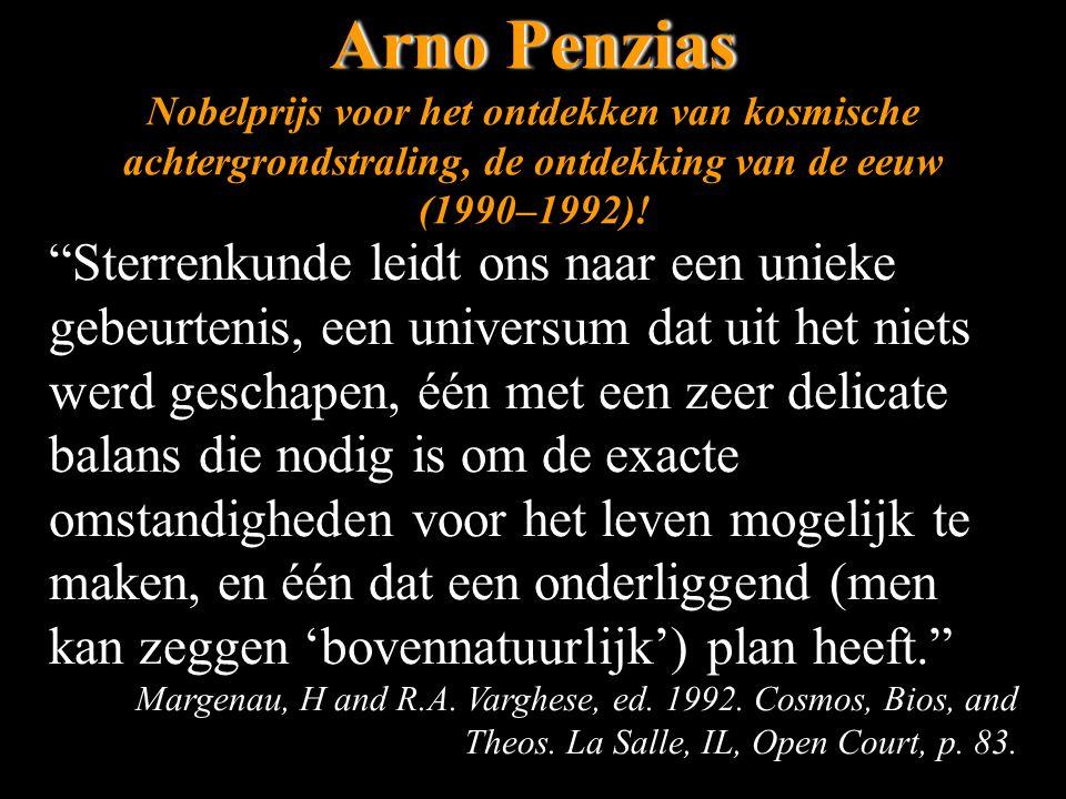 Arno PenziasArno Penzias Nobelprijs voor het ontdekken van kosmische achtergrondstraling, de ontdekking van de eeuw (1990–1992).