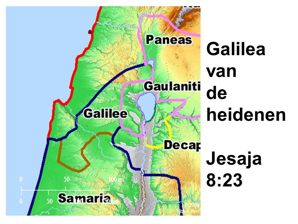 Galilea van de heidenen Jesaja 8:23