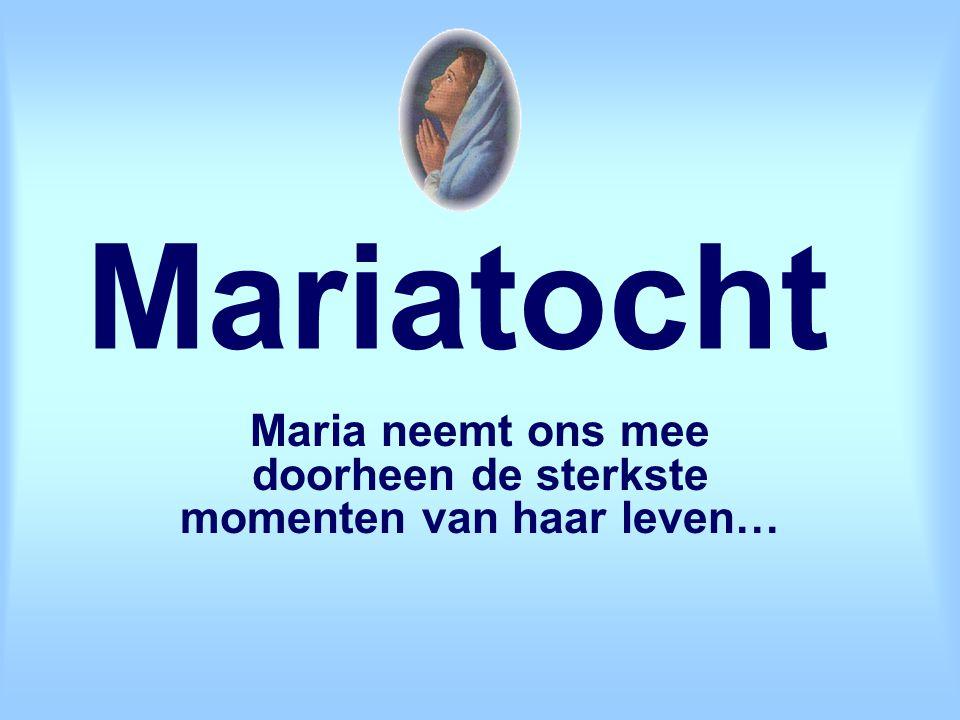 Mariatocht Maria neemt ons mee doorheen de sterkste momenten van haar leven…