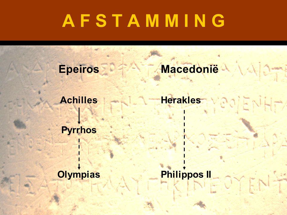 A F S T A M M I N G Epeiros Achilles Pyrrhos Olympias Macedonië Herakles Philippos II