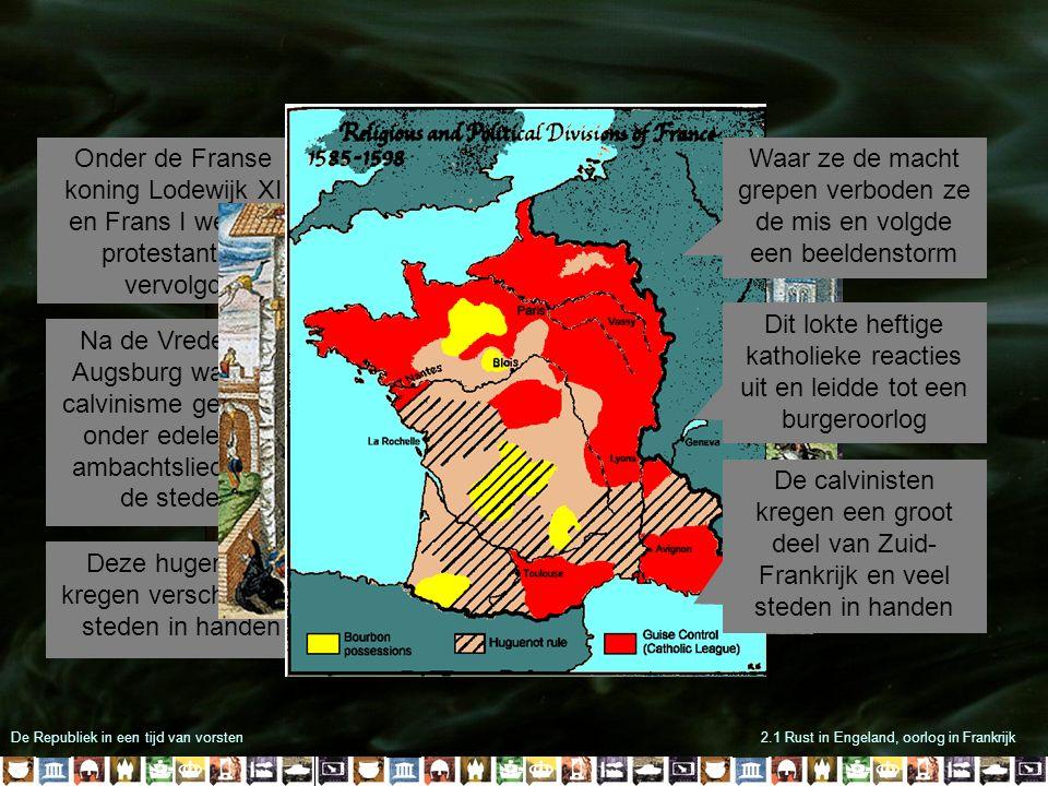 De Republiek in een tijd van vorsten2.1 Rust in Engeland, oorlog in Frankrijk Na de bruiloft raakte Gaspard de Colligny een andere leider van de hugenoten gewond bij een aanslag In 1572 arrangeerde de Franse koning een huwelijk tussen zijn zus en de leider van de hugenoten Hendrik van Navarra Hij bereikte echter het tegenovergestelde De paus verwierp het huwelijk en vooraanstaande katholieken waren woedend Voor parijs lag een groot hugenotenleger dat dreigde wraak te nemen Katholieke leiders haalde de koning over om de hugenoten die in Parijs waren voor de bruiloft af te slachten voor het leger wraak kon nemen