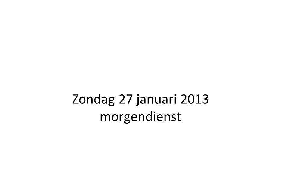 Zondag 27 januari 2013 morgendienst
