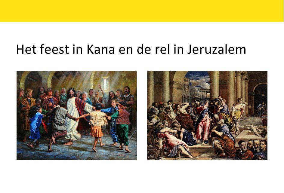 Het feest in Kana en de rel in Jeruzalem