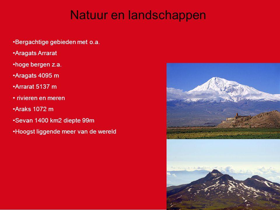 Natuur en landschappen Bergachtige gebieden met o.a. Aragats Arrarat hoge bergen z.a. Aragats 4095 m Arrarat 5137 m rivieren en meren Araks 1072 m Sev