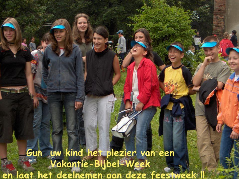 Gun uw kind het plezier van een Vakantie-Bijbel-Week en laat het deelnemen aan deze feestweek !!