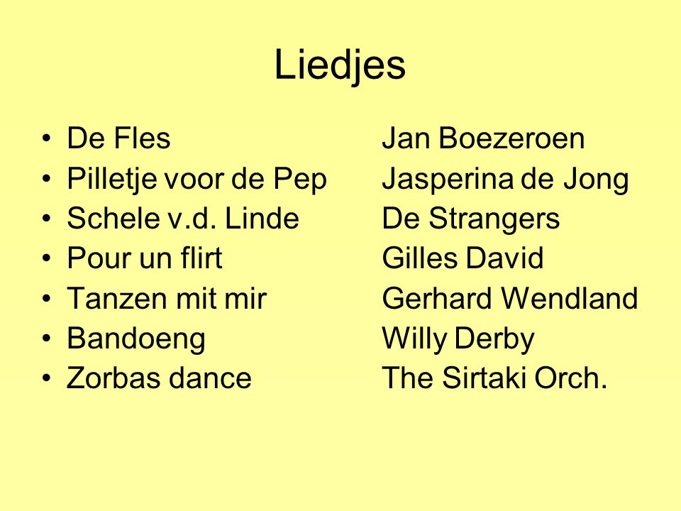 Liedjes De FlesJan Boezeroen Pilletje voor de PepJasperina de Jong Schele v.d.
