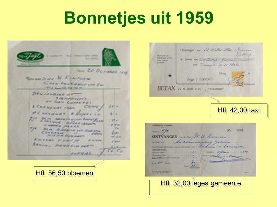 Bonnetjes uit 1959 Hfl. 56,50 bloemen Hfl. 32,00 leges gemeente Hfl. 42,00 taxi