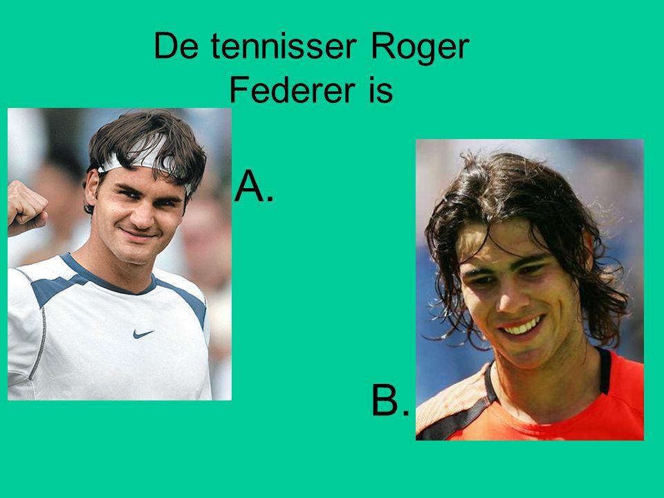 De tennisser Roger Federer is A. B.