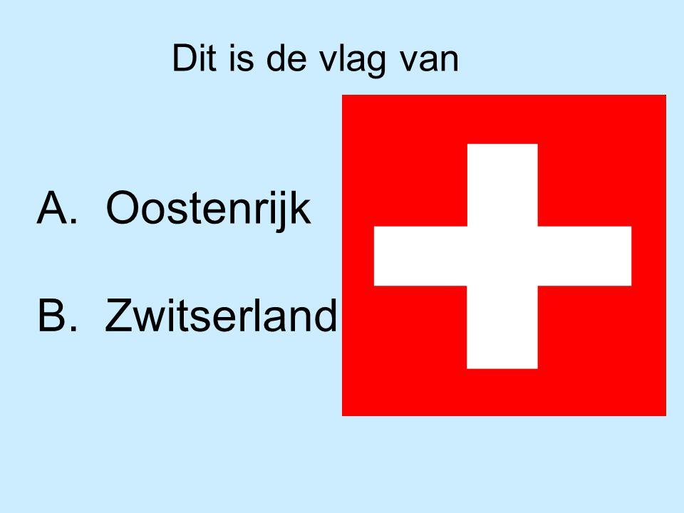 Dit is de vlag van B. Zwitserland A. Oostenrijk