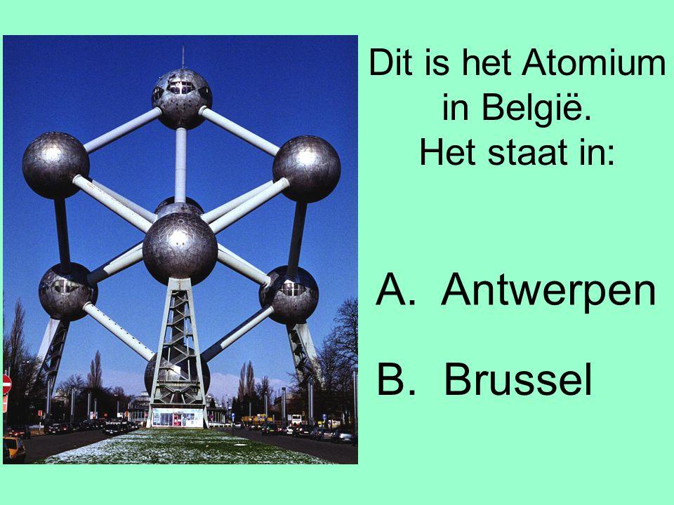 Dit is het Atomium in België. Het staat in: B. Brussel A. Antwerpen