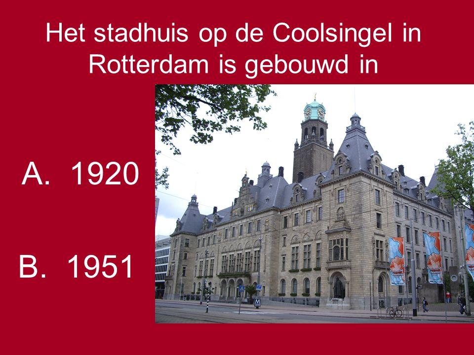 Het stadhuis op de Coolsingel in Rotterdam is gebouwd in A.1920 B.1951