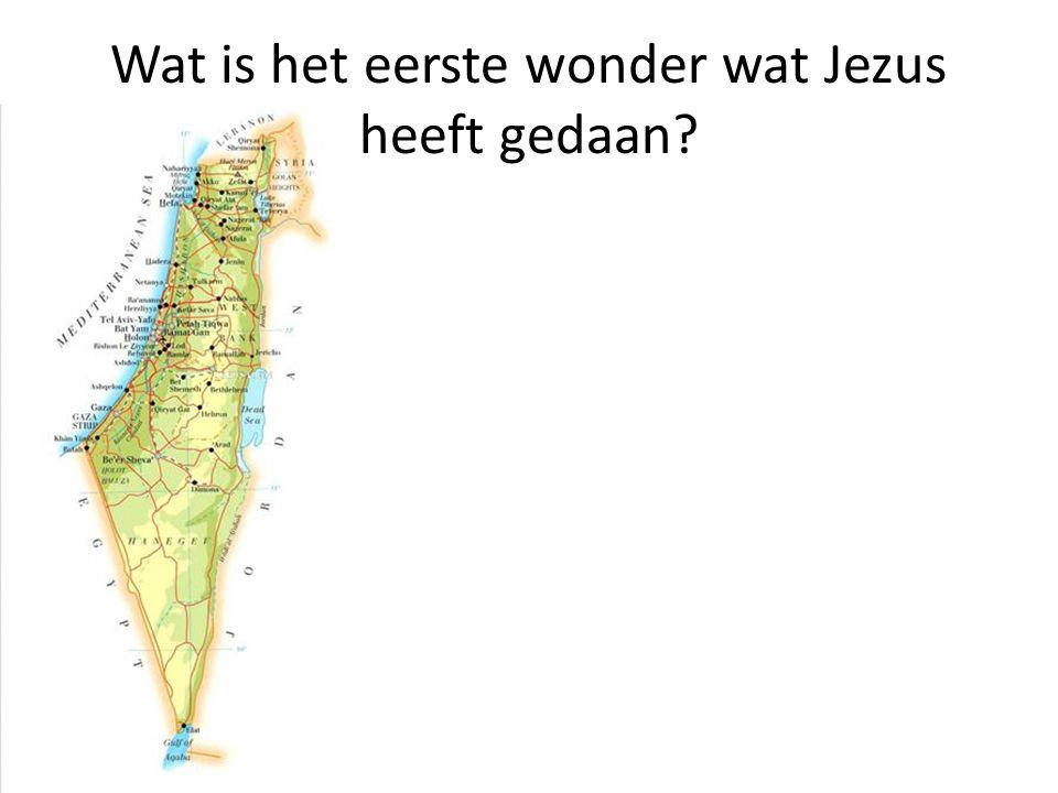 Wat is het eerste wonder wat Jezus heeft gedaan?
