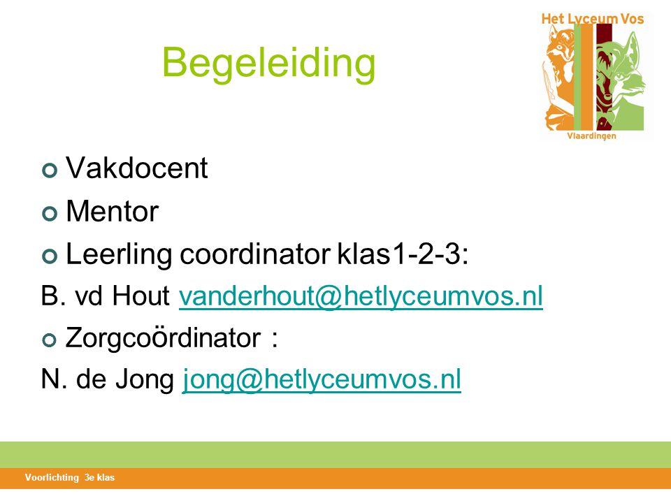 Begeleiding Vakdocent Mentor Leerling coordinator klas1-2-3: B.