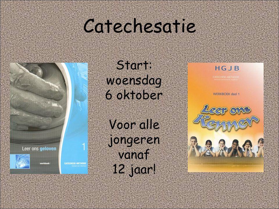 Catechesatie Start: woensdag 6 oktober Voor alle jongeren vanaf 12 jaar!