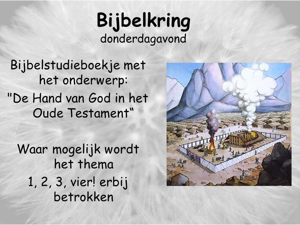 Bijbelkring donderdagavond Bijbelstudieboekje met het onderwerp: De Hand van God in het Oude Testament Waar mogelijk wordt het thema 1, 2, 3, vier.