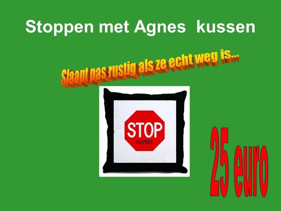 Stoppen met Agnes kussen