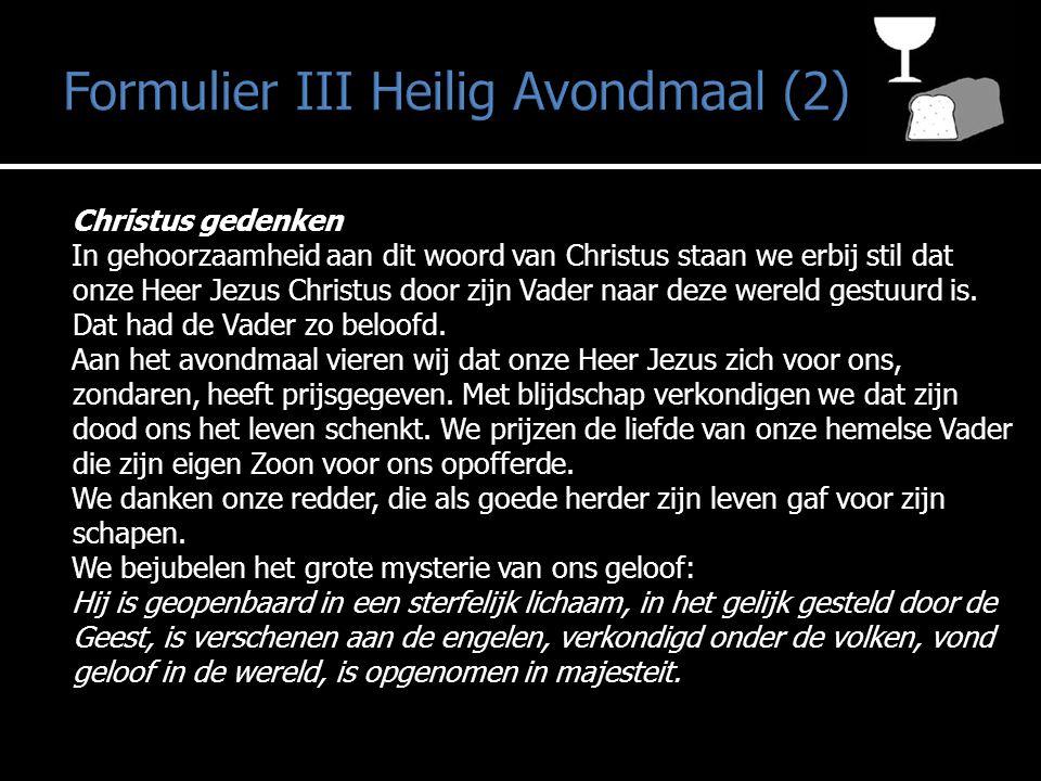 Christus gedenken In gehoorzaamheid aan dit woord van Christus staan we erbij stil dat onze Heer Jezus Christus door zijn Vader naar deze wereld gestu
