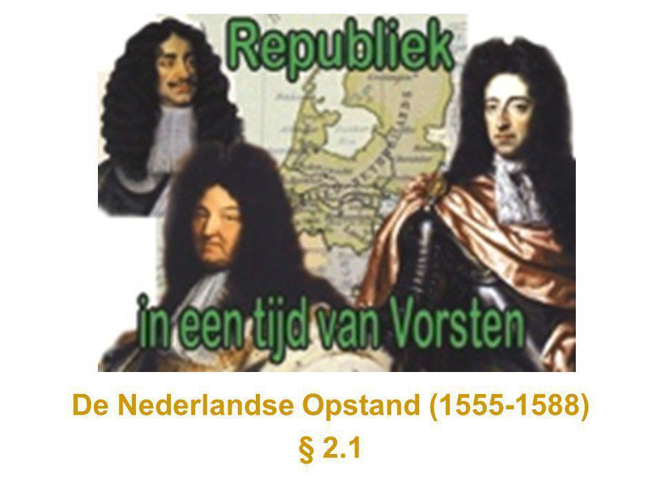 De Nederlandse Opstand (1555-1588) § 2.1