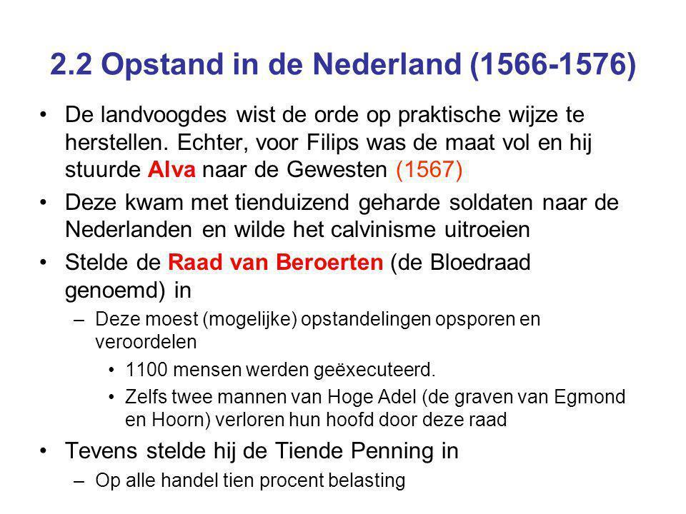 2.2 Opstand in de Nederland (1566-1576) De landvoogdes wist de orde op praktische wijze te herstellen. Echter, voor Filips was de maat vol en hij stuu