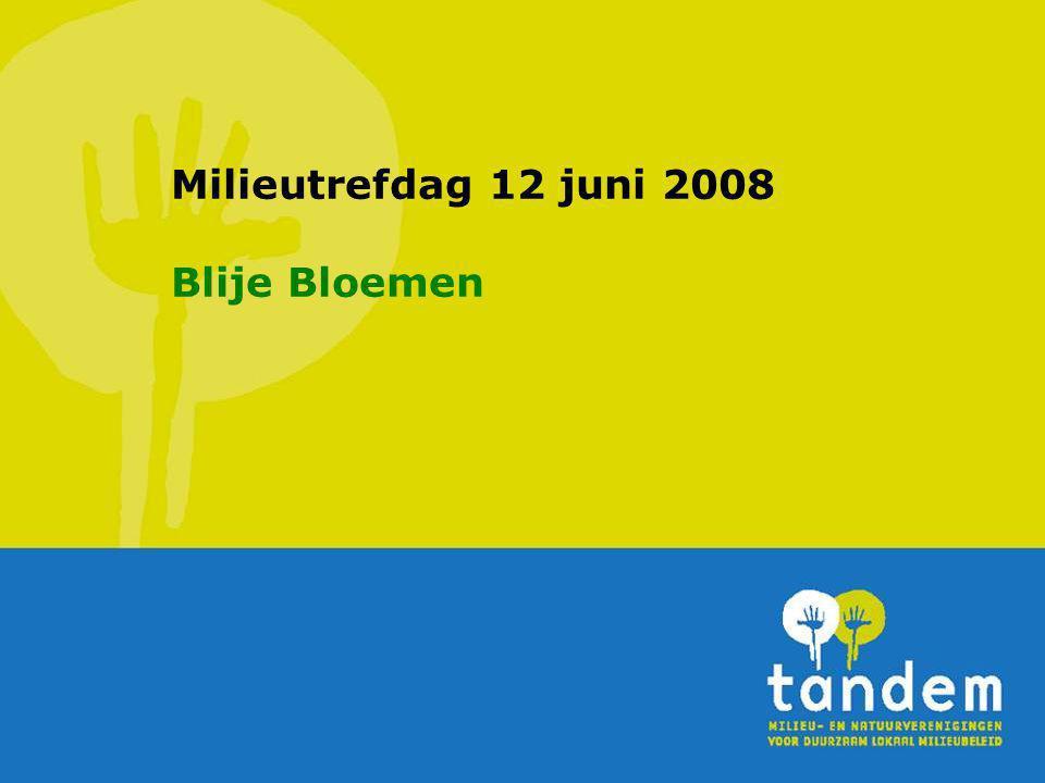 Milieutrefdag 12 juni 2008 Blije Bloemen