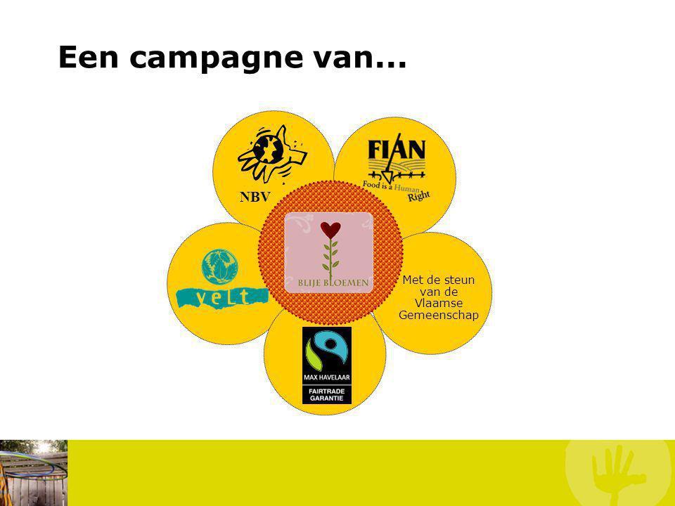 Een campagne van... Bloem Met de steun van de Vlaamse Gemeenschap NBV