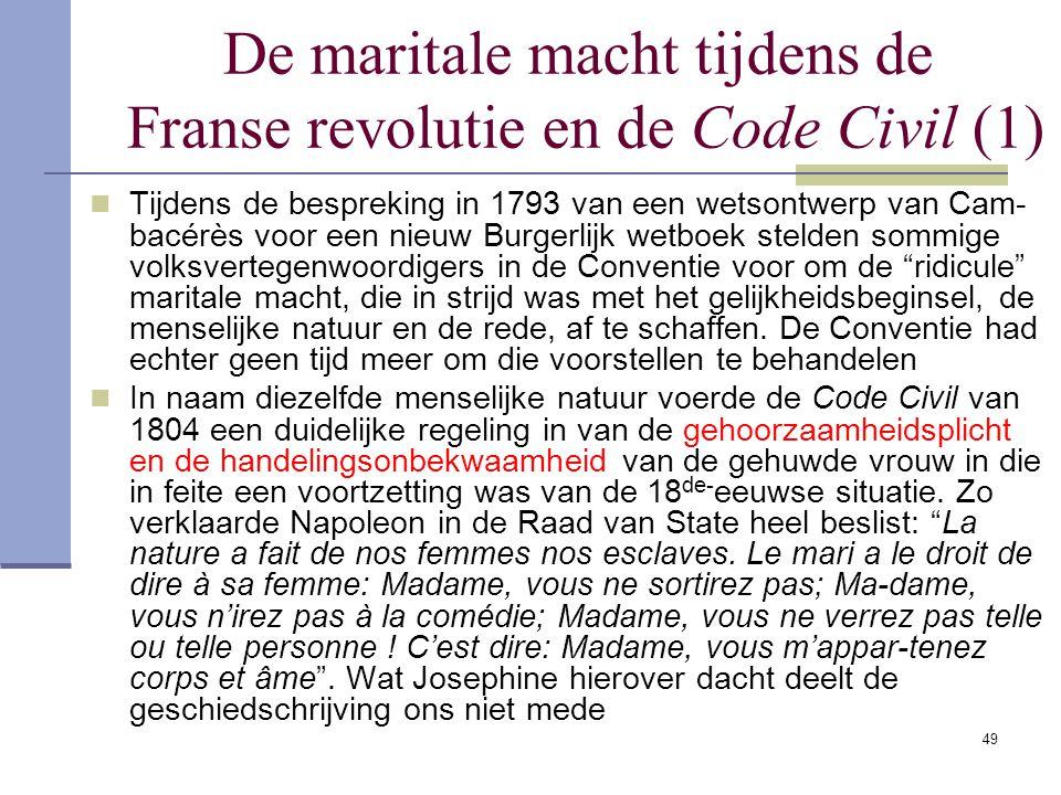 49 De maritale macht tijdens de Franse revolutie en de Code Civil (1) Tijdens de bespreking in 1793 van een wetsontwerp van Cam- bacérès voor een nieu