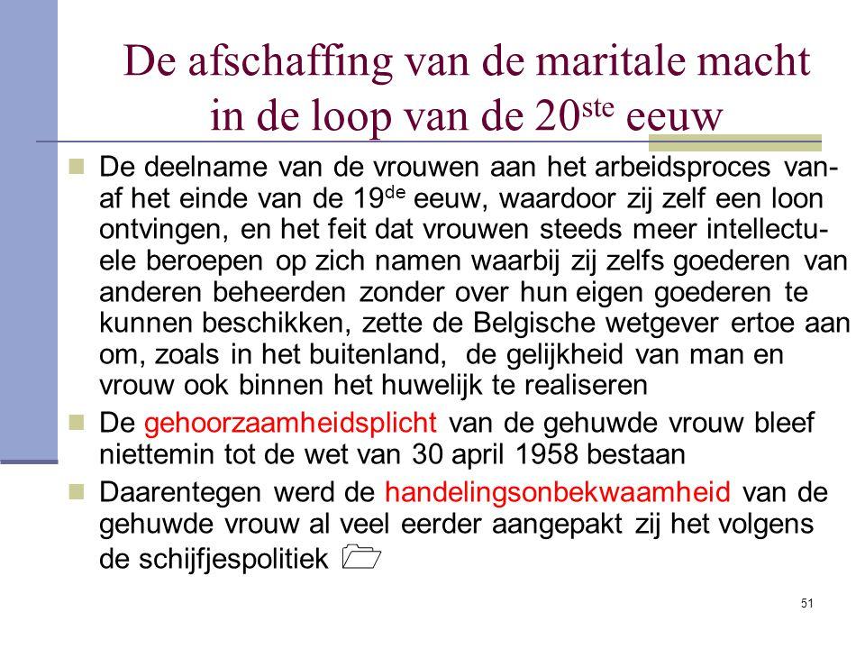 51 De afschaffing van de maritale macht in de loop van de 20 ste eeuw De deelname van de vrouwen aan het arbeidsproces van- af het einde van de 19 de