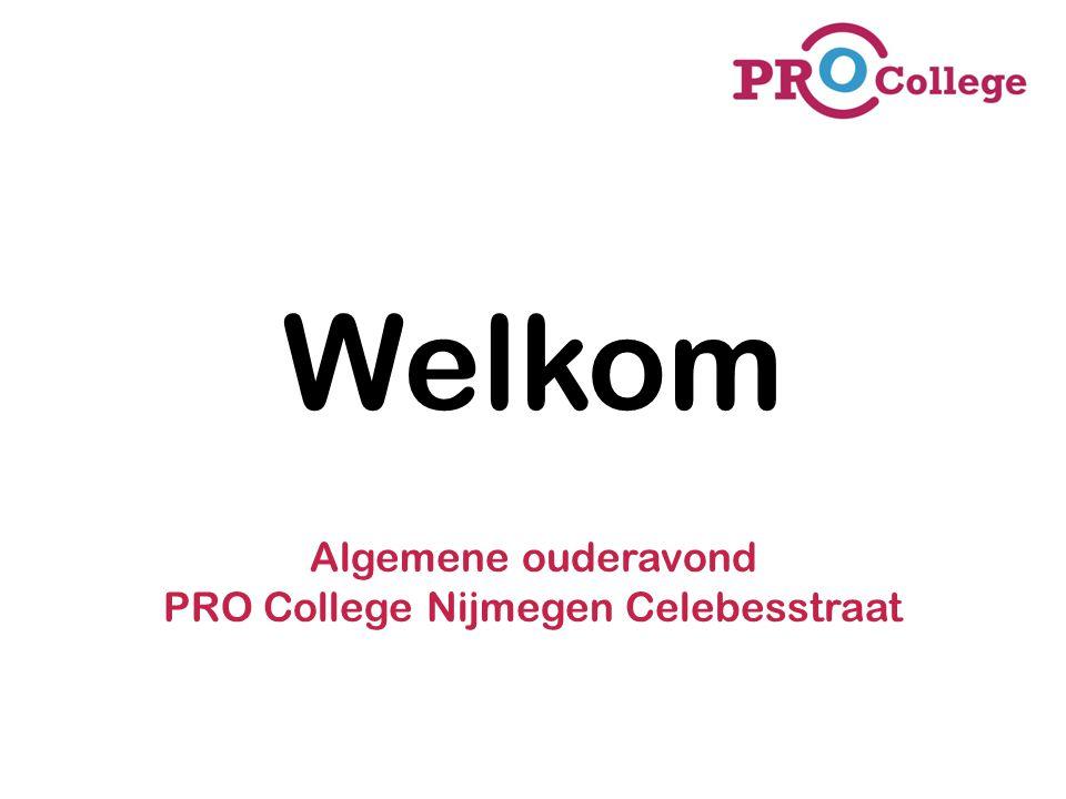 Welkom Algemene ouderavond PRO College Nijmegen Celebesstraat