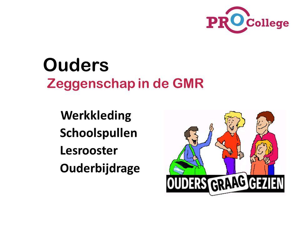 Zeggenschap in de GMR Werkkleding Schoolspullen Lesrooster Ouderbijdrage Ouders