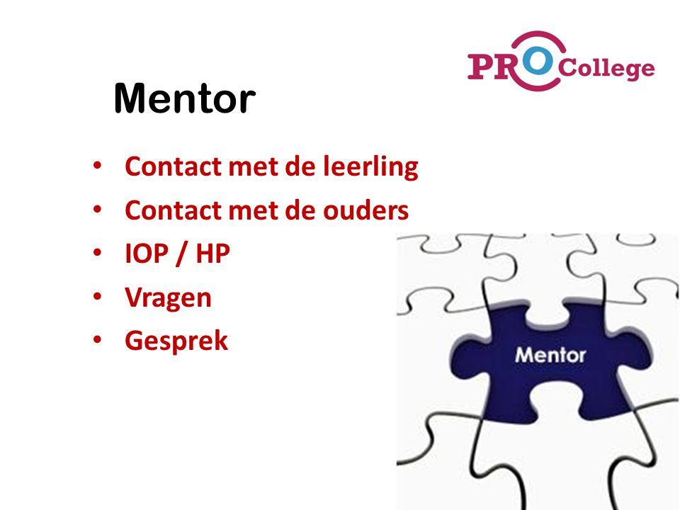 Mentor Contact met de leerling Contact met de ouders IOP / HP Vragen Gesprek