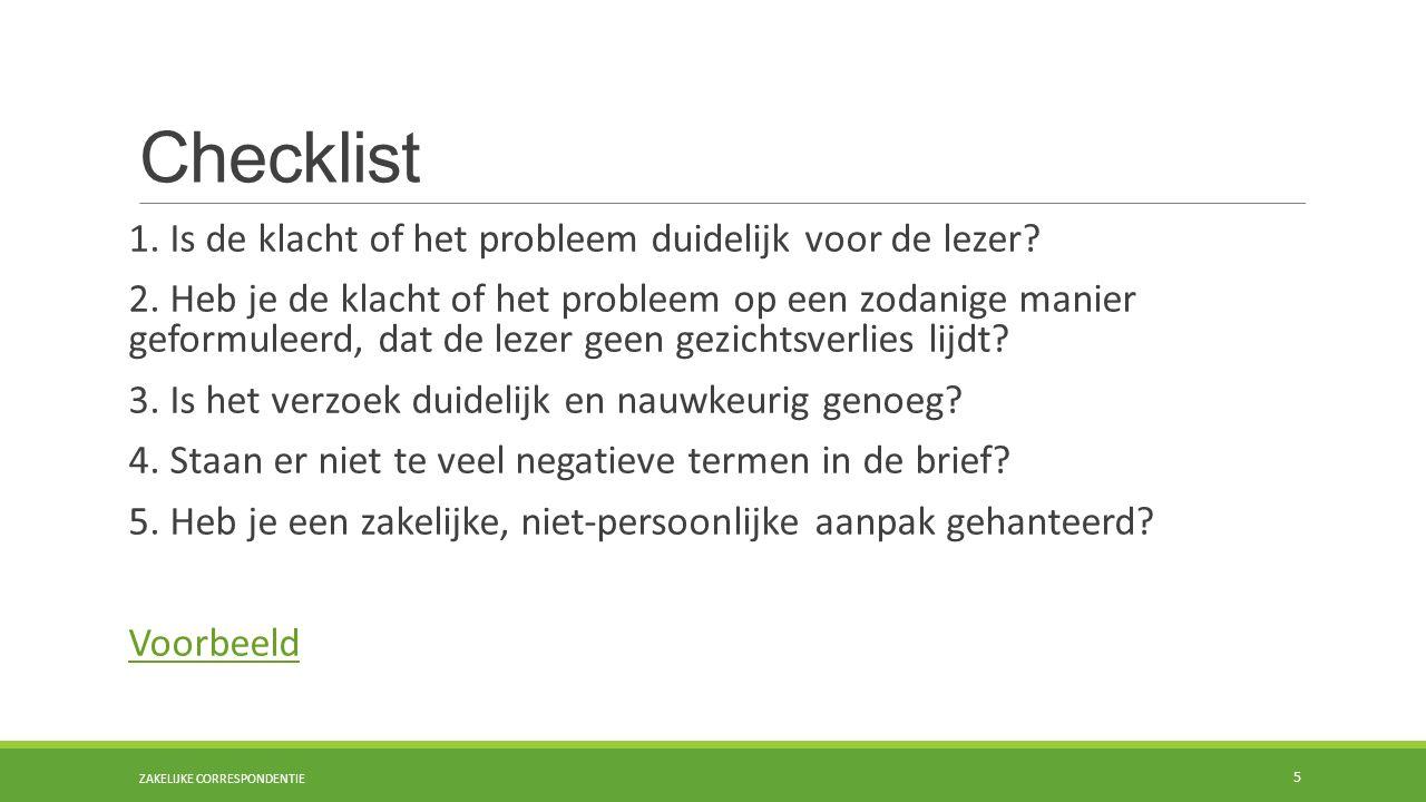 Checklist 1. Is de klacht of het probleem duidelijk voor de lezer.