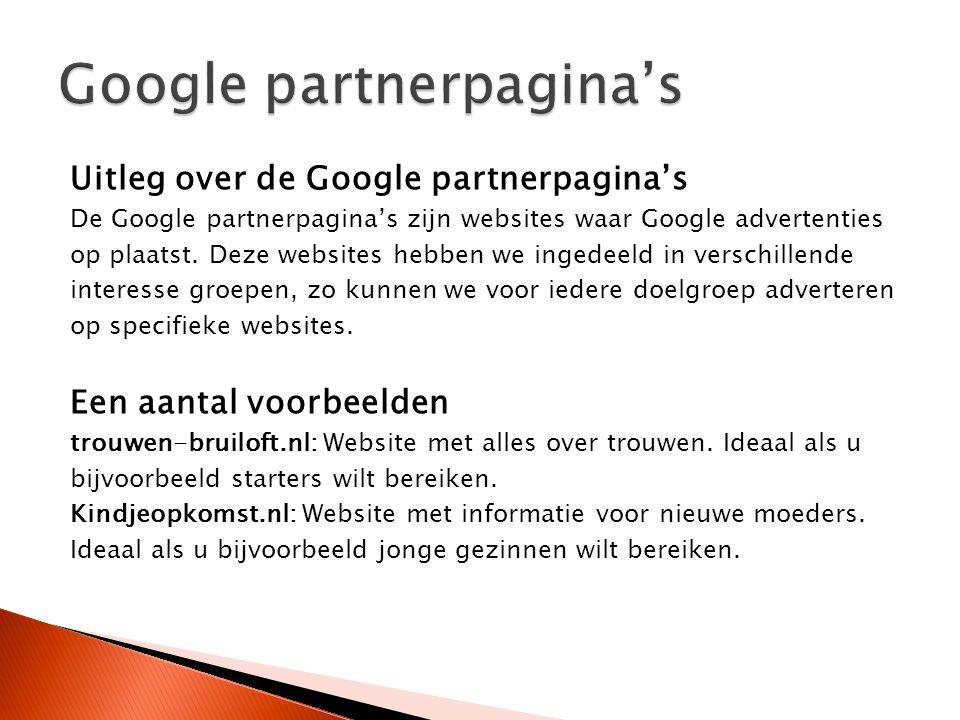 Uitleg over de Google partnerpagina's De Google partnerpagina's zijn websites waar Google advertenties op plaatst.
