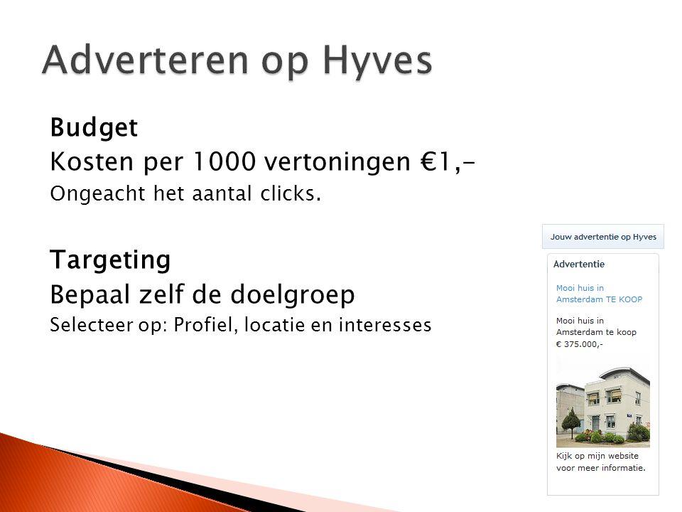 Budget Kosten per 1000 vertoningen €1,- Ongeacht het aantal clicks. Targeting Bepaal zelf de doelgroep Selecteer op: Profiel, locatie en interesses