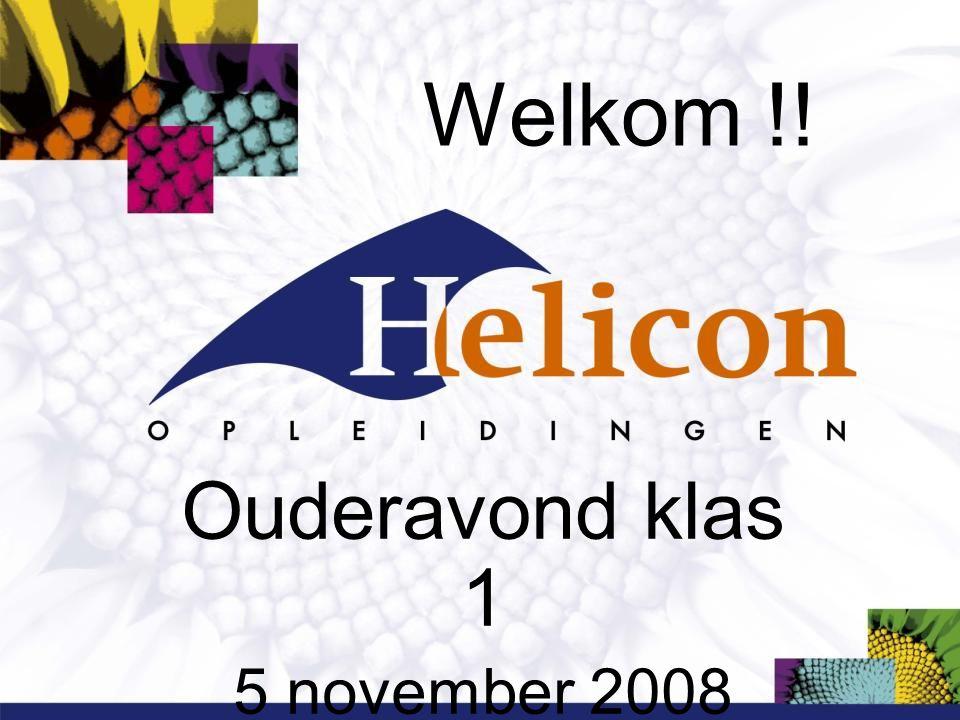 Welkom !! Ouderavond klas 1 5 november 2008