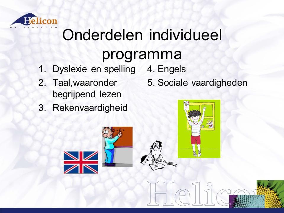 Onderdelen individueel programma 1.Dyslexie en spelling 2.Taal,waaronder begrijpend lezen 3.Rekenvaardigheid 4. Engels 5. Sociale vaardigheden